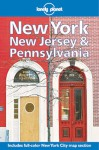 Lonely Planet New York, New Jersey & Pennsylvania: Travel Survival Kit - Lonely Planet, David B. Ellis, Eric Wakin, Tom Smallman