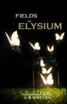 Fields of Elysium - A.B. Whelan