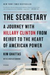 The Secretary: A Journey with Hillary Clinton to the New Frontiers of American Power - Kim Ghattas