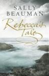 Rebecca's Tale - Sally Beauman