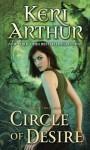 Circle of Desire: A Damask Circle Book: 3 - Keri Arthur