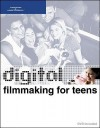 Digital Filmmaking For Teens - Pete Shaner, Gerald Everett Jones