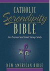 Catholic Serendipity Bible-NAB: For Personal and Small Group Study - Anonymous
