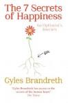 The 7 Secrets of Happiness: An Optimist's Journey - Gyles Brandreth