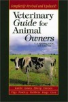 Veterinary Guide for Animal Owners: Cattle Goats Sheep Horses Pigs Poultry Rabbits Dogs Cats - C.E. Spaulding, Jackie Clay
