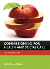 Commissioning for Health and Well-being: An Introduction - Jon Glasby