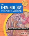 The Terminology of Health and Medicine: A Self-Instructional Program [With CDROM] - Jane Rice