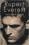 Vanished Years - Rupert Everett