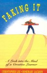Faking It: A Look into the Mind of a Creative Learner - Christopher Lee, Rosemary Jackson