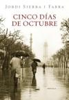 Cinco días de octubre - Jordi Sierra i Fabra