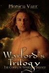 The Warlord's Trilogy - Monica Vale
