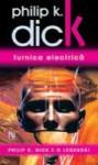 Furnica Electrica - Ion Doru Brana, Philip K. Dick