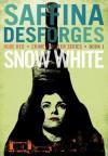 Snow White - Saffina Desforges