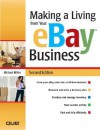 Making a Living from Your eBay Business (2nd Edition) - Michael Miller
