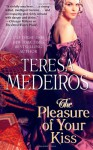 The Pleasure of Your Kiss - Teresa Medeiros