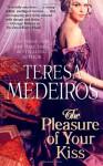 The Pleasure of Your Kiss - Teresa Medeiros