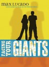 Facing Your Giants: Teen Edition - Max Lucado, Monica Hall