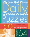 The New York Times Daily Crossword Puzzles Volume 64: 50 Daily-Size Puzzles from the Pages of The New York Times - The New York Times, Will Shortz