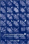 Early American Women: A Documentary History, 1600 - 1900 - Nancy Woloch