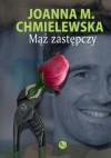Mąż zastępczy - Joanna M. Chmielewska
