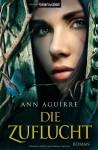 Die Zuflucht - Ann Aguirre