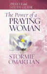 The Power of a Praying Woman: Prayer and Study Guide - Stormie Omartian