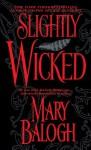 Slightly Wicked - Mary Balogh