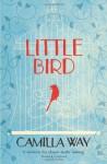 Little Bird - Camilla Way