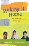 Making It Home: Real-Life Stories from Children Forced to Flee - Beverley Naidoo