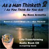 As a Man Thinketh 2: As You Think So You Are - James Allen, Ross Armetta