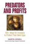 Predators and Profits: 100+ Ways for Investors to Protect Their Nest Eggs - Martin Howell, John C. Bogle