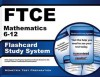 Ftce Mathematics 6-12 Flashcard Study System: Ftce Test Practice Questions & Exam Review for the Florida Teacher Certification Examinations - Ftce Exam Secrets Test Prep Team