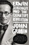 Erwin Schrodinger and the Quantum Revolution - John Gribbin