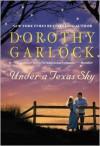 Under a Texas Sky - Dorothy Garlock