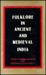 Folklore in Ancient and Medieval India: Based on Sanskrit, Pali, Prakrit and Apabhramsa Sources - Sures Chandra Banerji