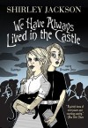 We Have Always Lived in the Castle - Shirley Jackson, Bernadette Dunne
