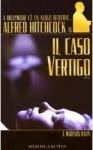 Alfred Hitchcock in il caso Vertigo - J. Madison Davis, Gian Paolo Gasperi