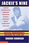 Jackie's Nine: Jackie Robinson's Values to Live By: Becoming Your Best Self (Jackie's 9) - Sharon Robinson