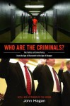 Who Are the Criminals?: The Politics of Crime Policy from the Age of Roosevelt to the Age of Reagan - John Hagan