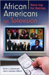 African Americans on Television: Race-ing for Ratings - David J. Leonard, Lisa Guerrero