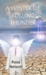 A Winter of Rolling Thunder: a short story - Resa Nelson