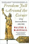 Freedom Just Around the Corner - Walter A. McDougall