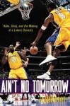 Ain't No Tomorrow - Elizabeth Kaye