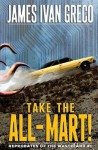 Take the All-Mart! - J.I. Greco