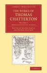 The Works of Thomas Chatterton - Thomas Chatterton, Joseph Cottle, Robert Southey