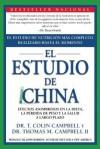 El Estudio de China: Efectos Asombrosos En La Dieta, La Perdida de Peso y La Salud a Largo Plazo - T. Colin Campbell, Thomas M Campbell II