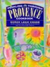 Pedaling Through Provence Cookbook - Sarah Leah Chase