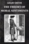 The Theory of Moral Sentiments (Illustrated) - Adam Smith