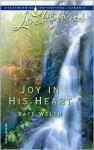 Joy in His Heart - Kate Welsh