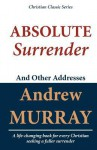Absolute Surrender and Other Addresses - Andrew Murray